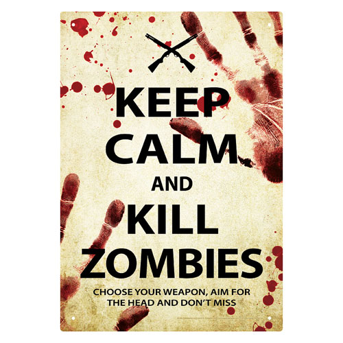 Keep Calm Kill Zombies Tin Sign