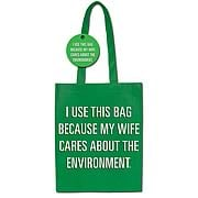 I Use This Bag My Wife Cares About The Environment Tote Bag