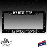 The Twilight Zone My Next Stop License Plate Frame