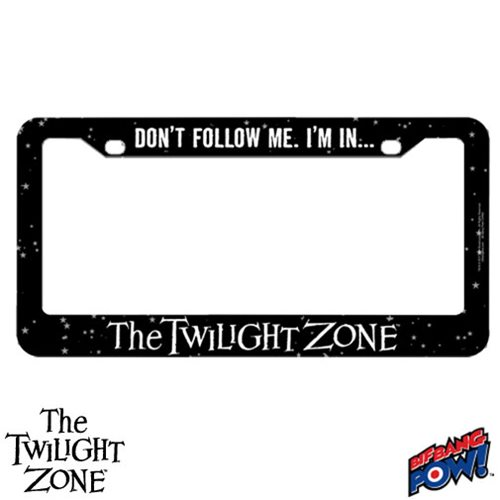 The Twilight Zone Don't Follow Me License Plate Frame