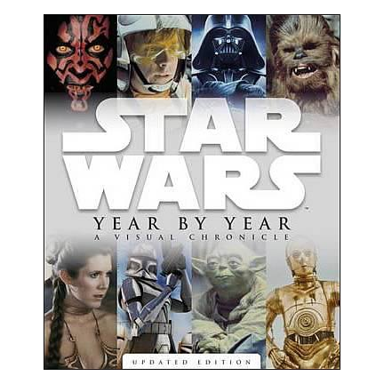 Star Wars Year by Year: A Visual Chronicle Dictionary