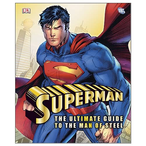 Superman The Ultimate Guide to the Man of Steel Book