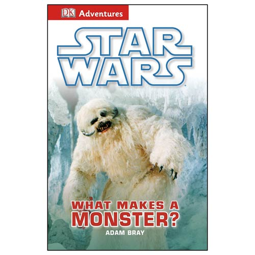 Star Wars What Makes a Monster DK Adventures Hardcover Book