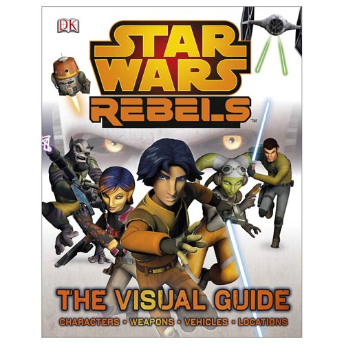 Star Wars Rebels The Visual Guide Hardcover Book