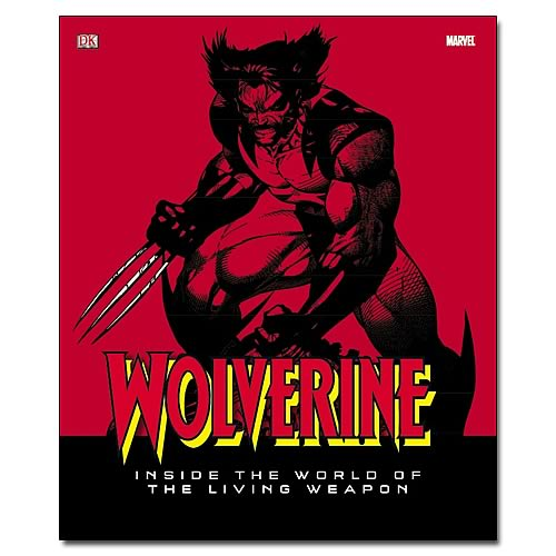 Wolverine: Inside World Of Living Weapon Hardcover Book