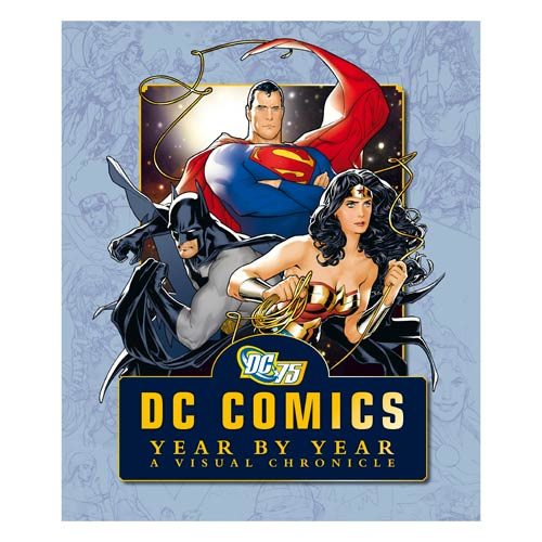 DC Comics Year by Year: A Visual Chronicle Hardcover Book