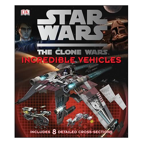 Star Wars Clone Wars Incredible Vehicles Book