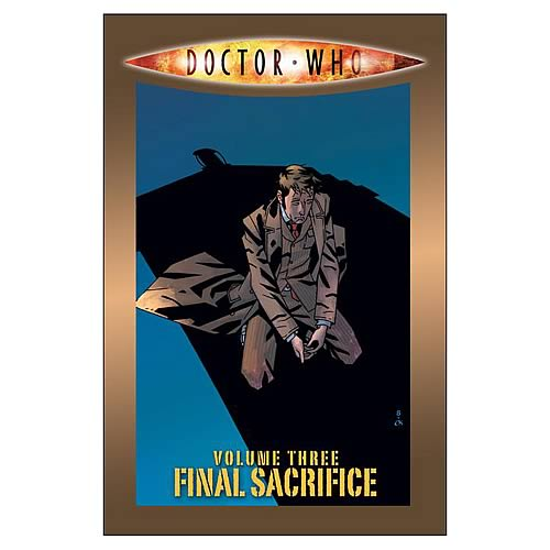 Doctor Who Volume 3: Final Sacrifice Graphic Novel