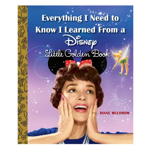 Everything I Need to Know I Learned From a Disney Little Golden Book Hardcover Book