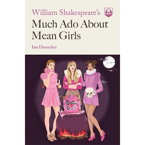 William Shakespeare's Much Ado About Mean Girls Paperback Book