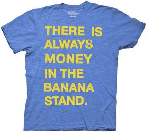 Arrested Development Always Money In Banana Stand T-Shirt