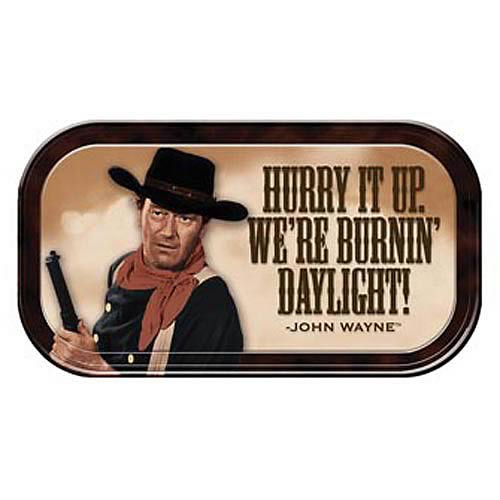 John Wayne Burning Daylight Mini Tin Sign