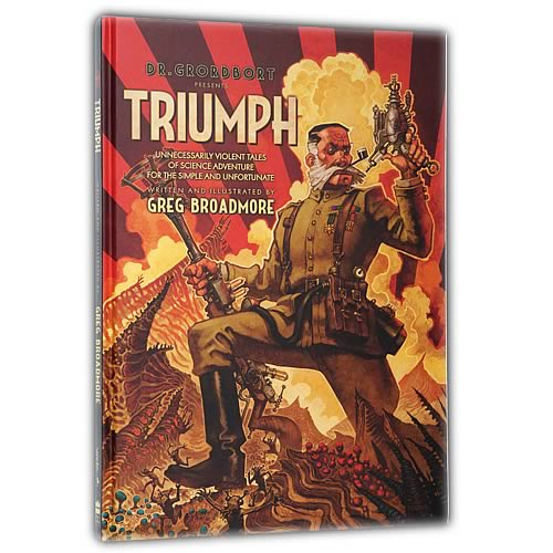 Dr. Grordbort's Triumph: Unnecessarily Violent Tales Book