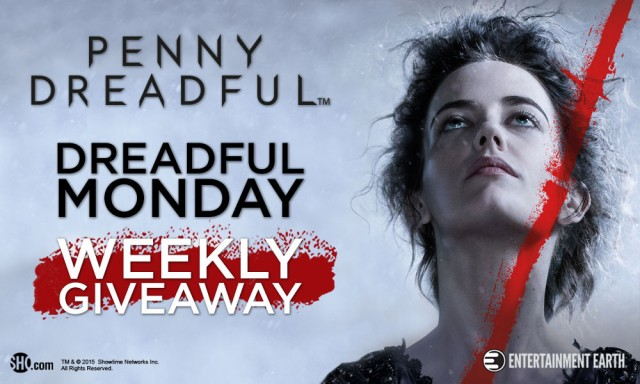 Penny Dreadful - Dreadful Monday Giveaway